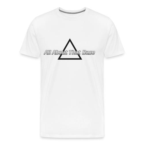 About That Base - Men's Premium T-Shirt