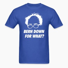 Bern Down For What? T-Shirts