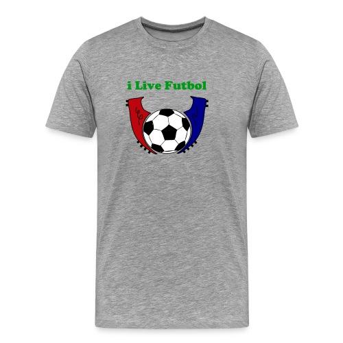 I Live Futbol Men's Premium T-Shirt - Men's Premium T-Shirt