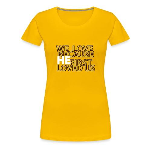 He loves - Women's Premium T-Shirt