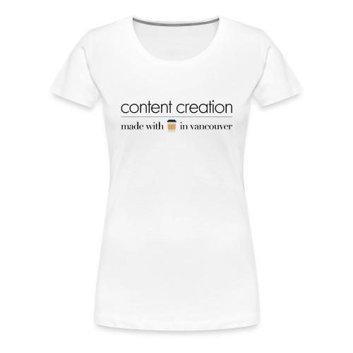 content creation  - Women's Premium T-Shirt
