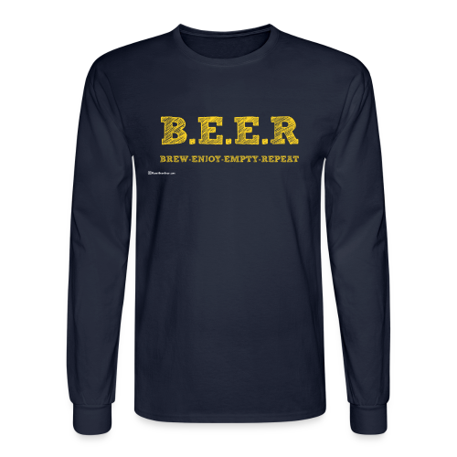 BEER Brew Enjoy Empty Repeat Men's Long Sleeve T-Shirt - Men's Long Sleeve T-Shirt