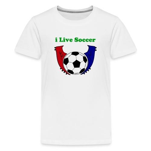 I Live Soccer Kid's Premium T-Shirt - Kids' Premium T-Shirt