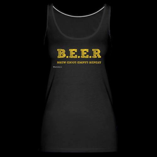 BEER Brew Enjoy Empty Repeat Women's Premium Tank Top - Women's Premium Tank Top