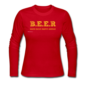 BEER Brew Enjoy Empty Repeat Women's Long Sleeve T-Shirt - Women's Long Sleeve Jersey T-Shirt