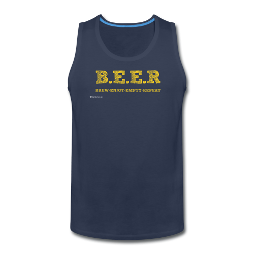 BEER Brew Enjoy Empty Repeat Men's Premium Tank  - Men's Premium Tank