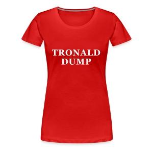 Tronald Dump - Womens Red - Women's Premium T-Shirt
