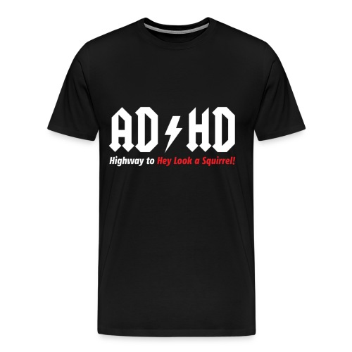 DJ C@RN!-v0r3 AD-HD HIGHWAY TO HEY LOOK A SQUIRREL - Men's Premium T-Shirt