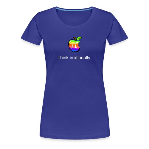 Pi Day: Think Irrationally Women's T - Women's Premium T-Shirt