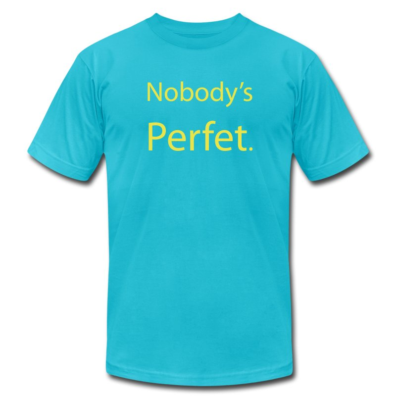 Nobody's Perfet - Men's T-Shirt by American Apparel