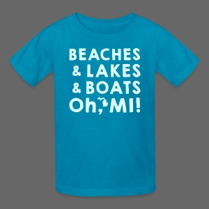 Beaches and Lakes and Boats - Oh, MI!  - Kids' T-Shirt