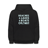 Sweatshirts ~ Kids' Hoodie ~ Beaches and Lakes and Boats - Oh, MI!