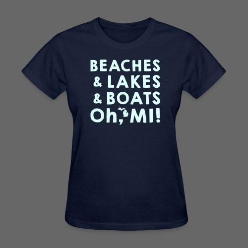 Beaches and Lakes and Boats - Oh, MI!  - Women's T-Shirt