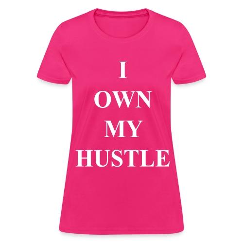 I Own My Hustle - Women's T-Shirt