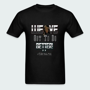 Weave got to.. - Men's T-Shirt