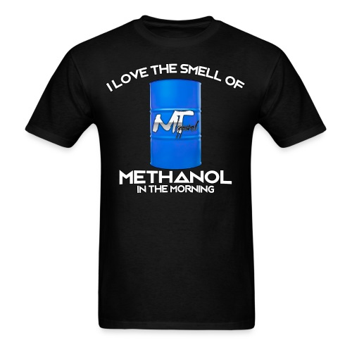I Love The Smell Of Methanol In The Morning - Men's T-Shirt