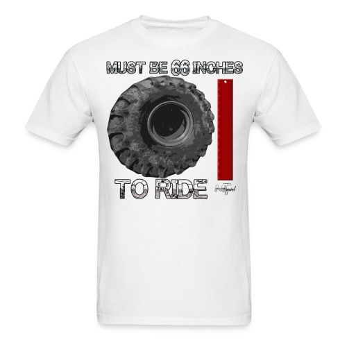 Must Be 66 Inches To Ride - Men's T-Shirt