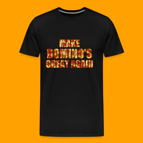 Make Domino's Great Again - Men's Premium T-Shirt