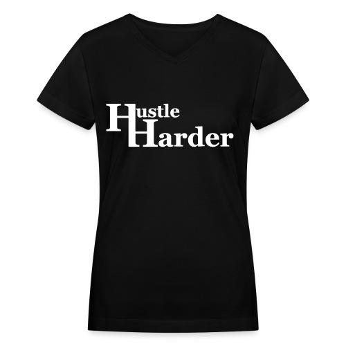 Hustle Harder V-Neck T-Shirt - Women's V-Neck T-Shirt