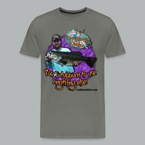 Too stubborn (premium) (front only) - Men's Premium T-Shirt
