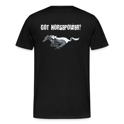 Got Horsepower? - Men's Premium T-Shirt