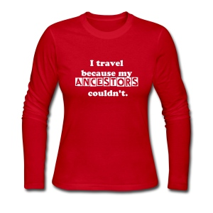 I travel because my ancestors couldn't - Women's Long Sleeve Jersey T-Shirt