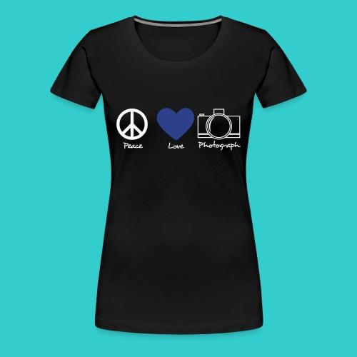 peace, love, photograph. - Women's Premium T-Shirt
