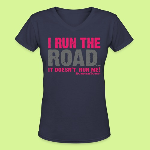 I run the road gals attitude tee - Women's V-Neck T-Shirt