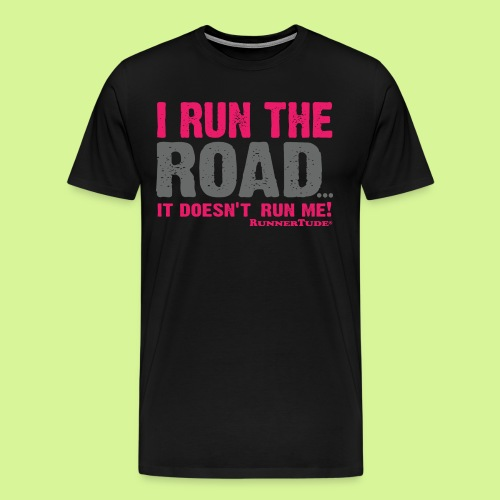 I run the road guys attitude tee - Men's Premium T-Shirt