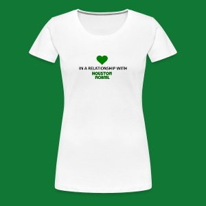 In a Relationship with Houston NORML Women's Fitted - Women's Premium T-Shirt