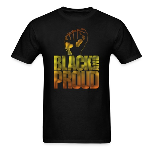 Black And Proud T-Shirt African American Tee - Men's T-Shirt