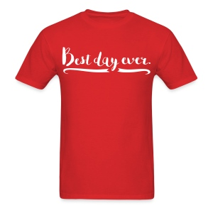 Men's Best Day Ever T-shirt  - Men's T-Shirt