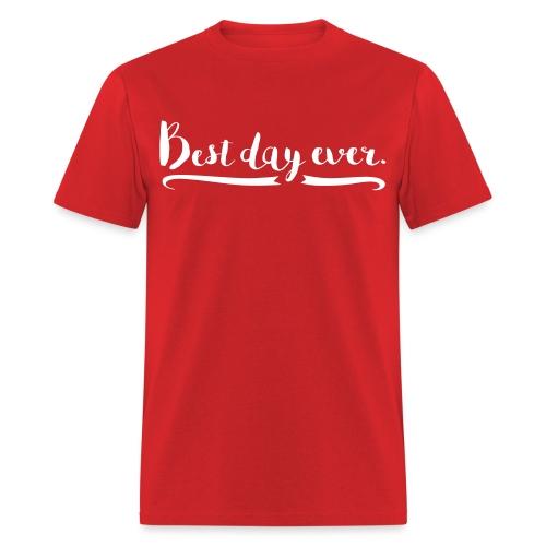 Men's Best Day Ever T-shirt  - Men's T-Shirt
