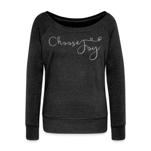 Women's Choose Joy Slouch Sweatshirt - Women's Wideneck Sweatshirt
