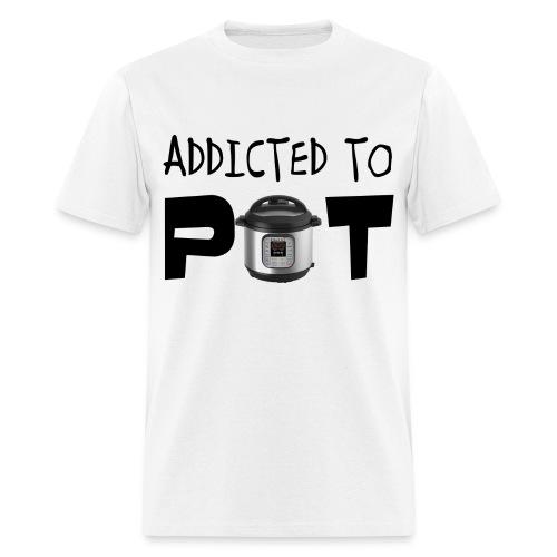 Addicted to POT Men's Tee - Men's T-Shirt