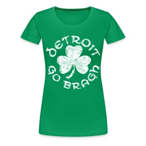 Women's Detroit Go Bragh - Green - Women's Premium T-Shirt