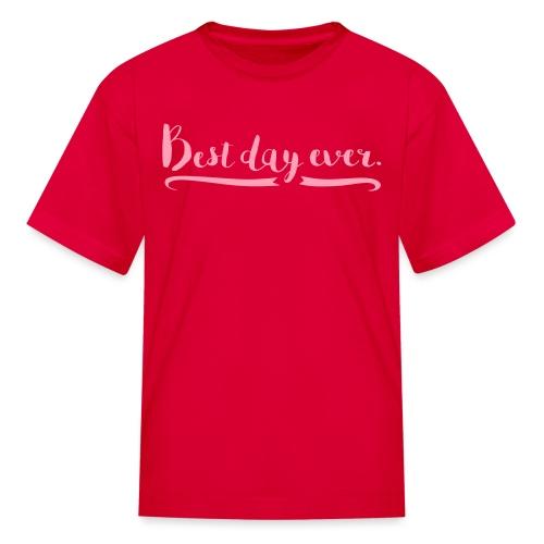 Kids' Best Day Ever T-Shirt - Kids' T-Shirt