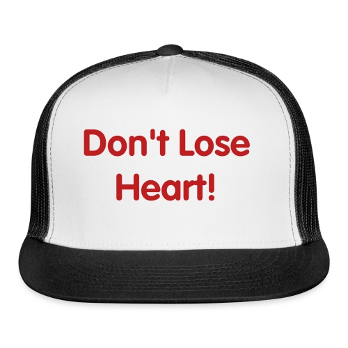 Don't Lose Heart! - Trucker Cap