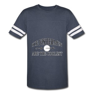Ice fishermen are the coolest. - Vintage Sport T-Shirt