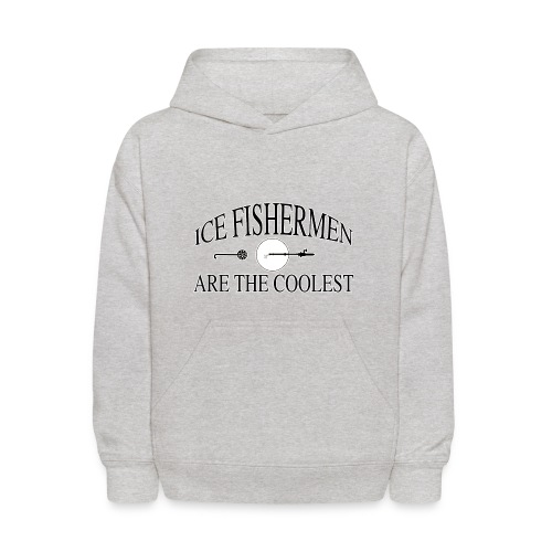 Ice fishermen are the coolest. - Kids' Hoodie