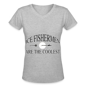 Ice fishermen are the coolest. - Women's V-Neck T-Shirt