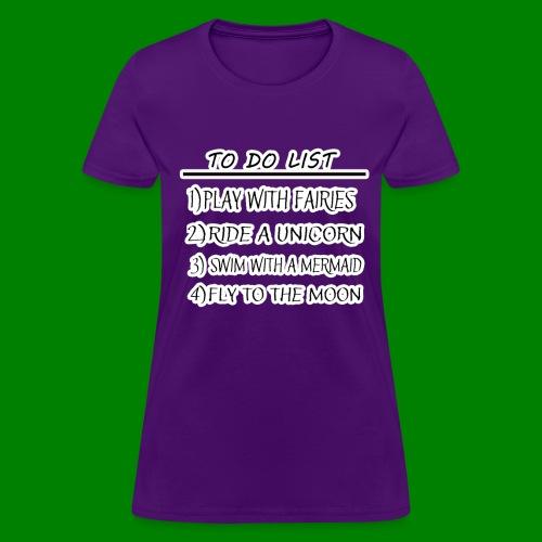 To Do List - Women's T-Shirt