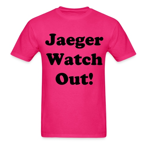 Jaeger Watch Out! Shirt - Men's T-Shirt