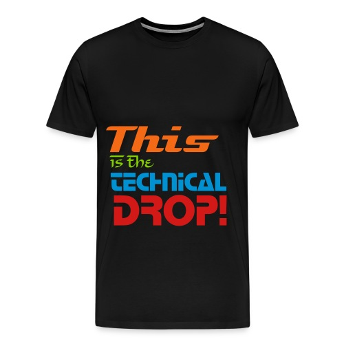 This Is The Technical Drop Shirt - Men's Premium T-Shirt