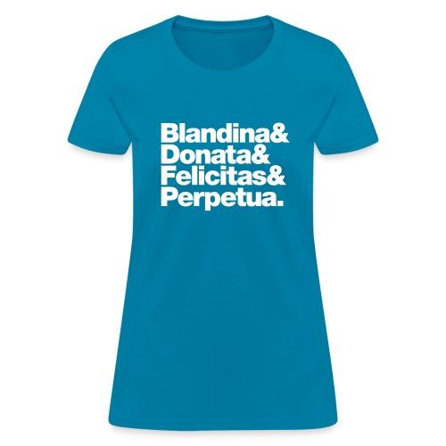 Blandina, Donata, Felicitas, Perpetua - Women's T-Shirt