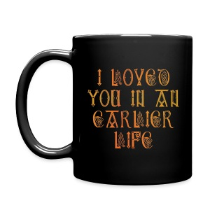 I loved you in an earlier life - Full Color Mug