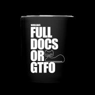 Mugs & Drinkware ~ Full Color Mug ~ Full Docs or GTFO