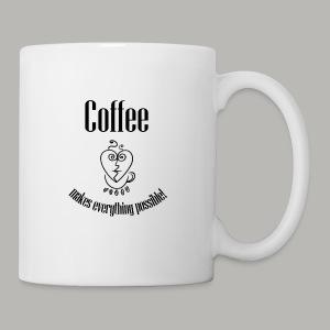 Coffee Makes Everything Better - Coffee/Tea Mug - Coffee/Tea Mug