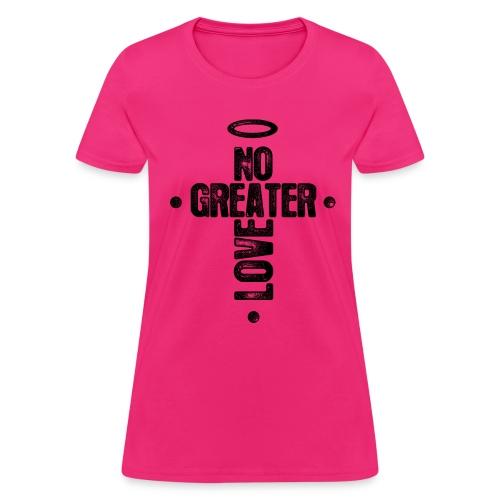 No Greater Love - Women's T-Shirt
