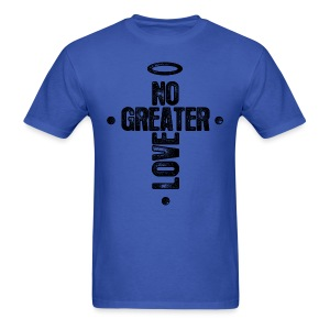 No Greater Love - Men's T-Shirt